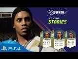 FIFA 18   FUT Icons Stories trailer ft. Ronaldinho   PS4