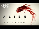 Alien: Covenant | In Utero A 360 Virtual Reality Experience | 20th Century FOX