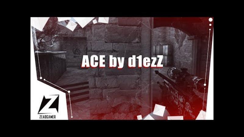 ACE by d1ezZ 🔥 de cbble CS GO