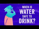 When is water safe to drink? - Mia Nacamulli