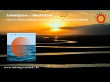 Meditation music for relaxing, spa, massage and healing by Lemongrass (1 hour mix)
