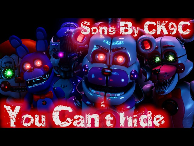 [SFM FNAF] You Can't Hide By CK9C