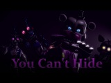 [SFM FNAF] You Cant Hide (Song by CK9C)