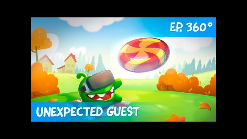 Om Nom 360°: Unexpected Guest