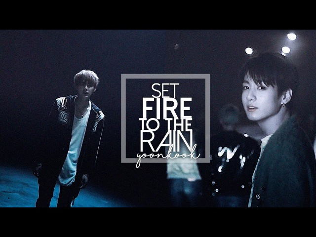 Yoonkook set fire to the rain