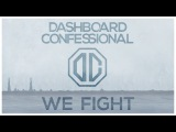 Dashboard Confessional We Fight (Official Audio)