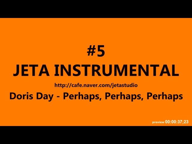 0005-Doris Day-Perhaps, Perhaps, Perhaps Instrumental Karaoke MR