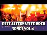 Best Alternative Rock Songs Vol.4  Greatest Rock Mix Playlist 2017