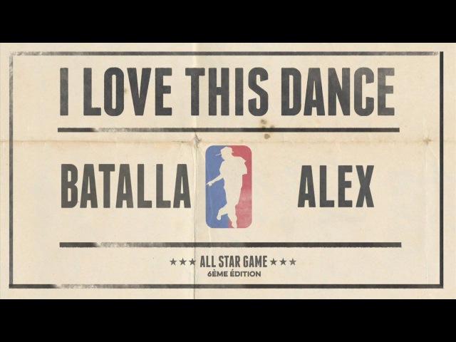 Batalla VS Alex | I love this dance all star game 2015