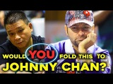 Poker After Dark hand vs Johnny Chan- Would you fold?