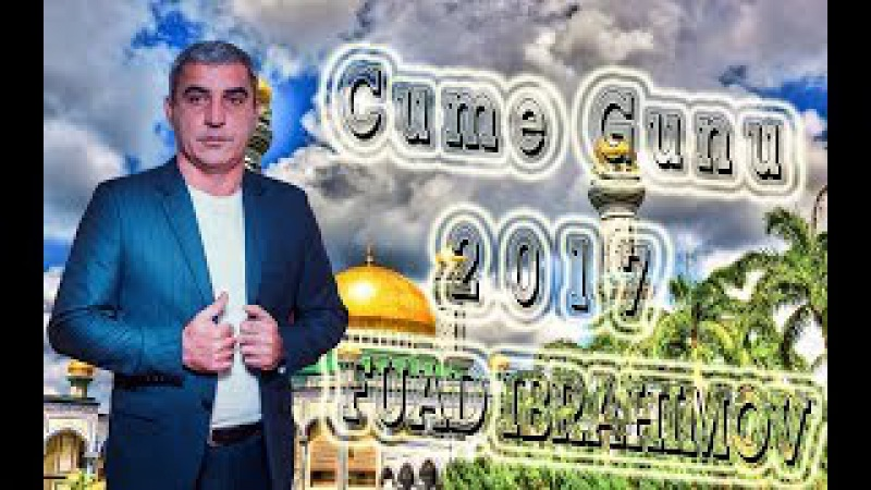 FUAD IBRAHIMOV Cume Gunu 2017 Production Шанлик сафаров Ленкоранский Тел 79634452828