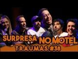 T.R.A.U.M.A.S. #38 - DIOGO PORTUGAL, MIONZINHO, CID CIDOSO, OSCAR FILHO E FERNANDINHA FERNANDEZ