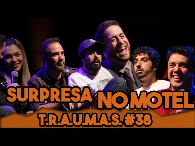 T.R.A.U.M.A.S. 38 - DIOGO PORTUGAL, MIONZINHO, CID CIDOSO, OSCAR FILHO E FERNANDINHA FERNANDEZ