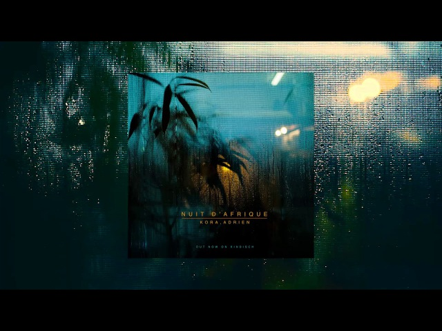Kora, Adriēn - Nuit d'Afrique (Original Mix) [Official Video]