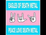 Eagles Of Death Metal - Miss Alissa