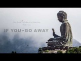 If You Go Away - Oriental Chillout Upbeat Music
