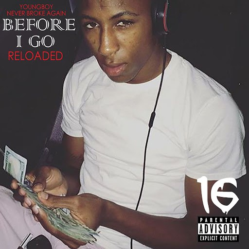 YoungBoy Never Broke Again альбом Before I Go Reloaded