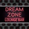 DREAM ZONE  •  LOUNGE BAR