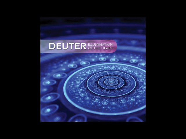 Deuter - Illumination Of The Heart (Full Album) - 2015