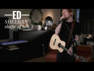 Ed Sheeran - Shape of You [Loop Board Version] From the Living Room
