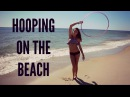 Hooping On The Beach to OMI - Hula Hoop