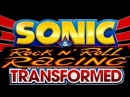 Sonic and Rock n Roll Racing Transformed