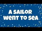 A Sailor Went to Sea Sea Sea Lyrics  Nursery Rhymes  Children Love to Sing