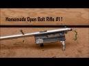 Homemade Open Bolt Rifle 1: Mechanism!
