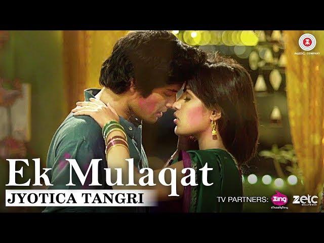 Ek Mulaqat by Jyotica Tangri | Sonali Cable | Ali Fazal Rhea Chakraborty | Amjad Nadeem