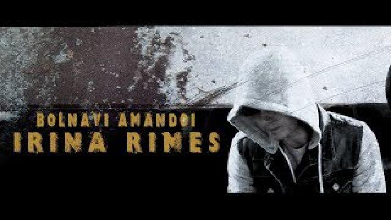 Irina Rimes - BOLNAVI AMANDOI ( Adrian .B )