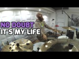 It's my life - No Doubt (Drum Cover) - HQ 50 FPS