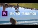 Premiere Pro: EPIC Sky Transition