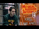 MRI 14 - KIRILL, 3 ANS APRÈS / PRISON RUSSE