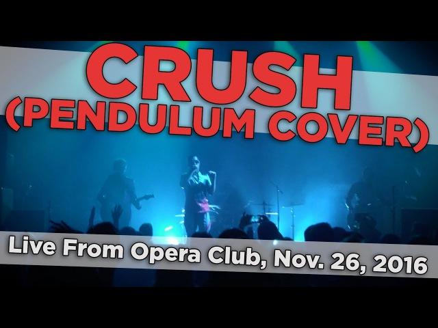 Raizer - Crush (Pendulum Cover) (Live From Opera Club, Nov. 26, 2016)