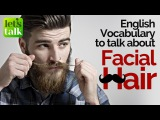 English Vocabulary to talk about Facial Hair (Moustache & Beard styles) – Free English Lesson Online