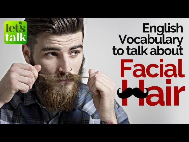 English Vocabulary to talk about Facial Hair (Moustache Beard styles) – Free English Lesson Online