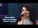 Shahzoda Seni izlayman Шахзода Сени излайман concert version 2013