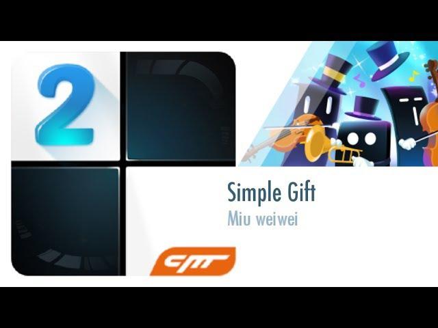 Simple Gift - Miu weiwei │Piano Tiles 2
