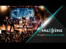 MULTIVERSE My Light live at Volta 2016