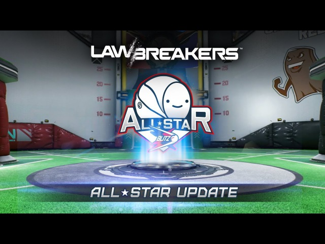 LawBreakers | It's About Me! All-Star Update Blitzball Trailer