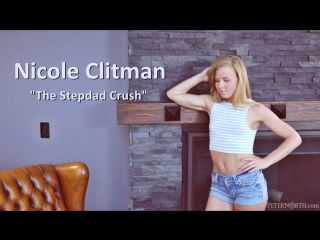 Nicole clitman - the stepdad crush [all sex, blowjob, hardcore, incest]