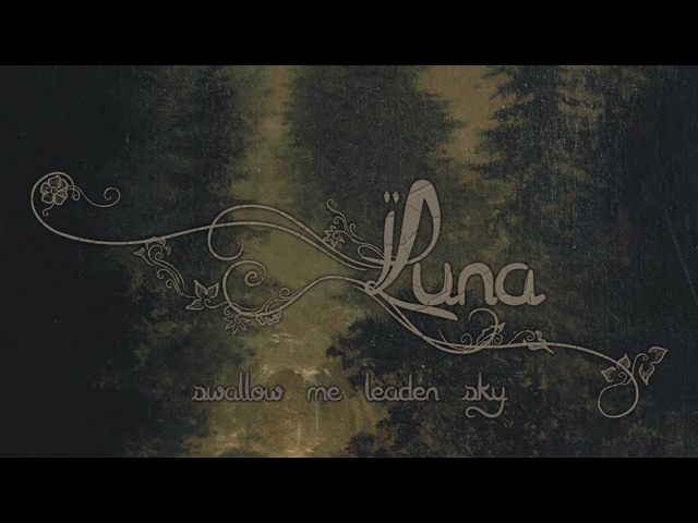 LUNA - Swallow Me Leaden Sky (2017) Full Album Official (Symphonic Funeral Doom Death Metal)