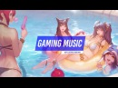 Best Gaming Music Mix May 2017 🎮 Best Song For playing lol 2017 👾👾 LOL music mix