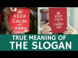 Meaning and Unusual History of the Keep Calm and Carry On Slogan