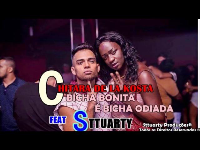 Chitara de la Kosta - Ft. Sttuarty -Bicha bonita é bicha odiada (áudio oficial)