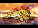 Том и Джерри Вилли Вонка и шоколадная фабрика Tom and Jerry Willy Wonka and the Chocolate Factory 2017 трейлер
