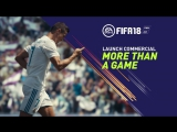 FIFA 18 Launch Commercial ¦ More Than a Game (#Рн)
