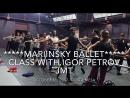 Mariinsky Ballet Class with Igor Petrov