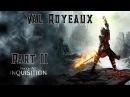 Игрофильм Dragon AgeInquisition с русской озвучкой. Часть 2 Вал Руайо