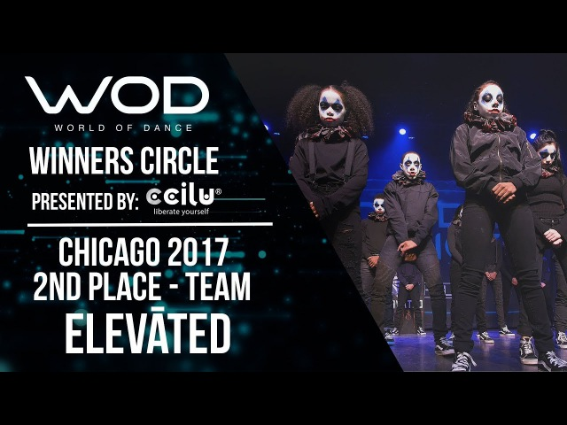 ELEVĀTED   2nd Place Team Division   Winners Circle   World of Dance Chicago 2017   WODCHI17
